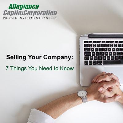 Selling Your Company: 7 Things You Need to Know
